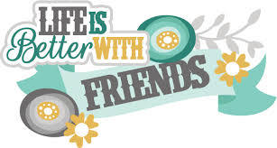 Life is better with Friends - Friends 4 Life