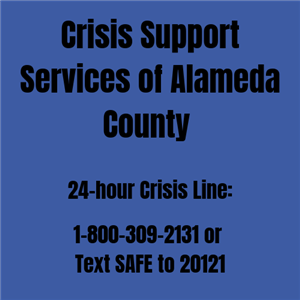 Alameda County Crisis Support 1-800-309-2131