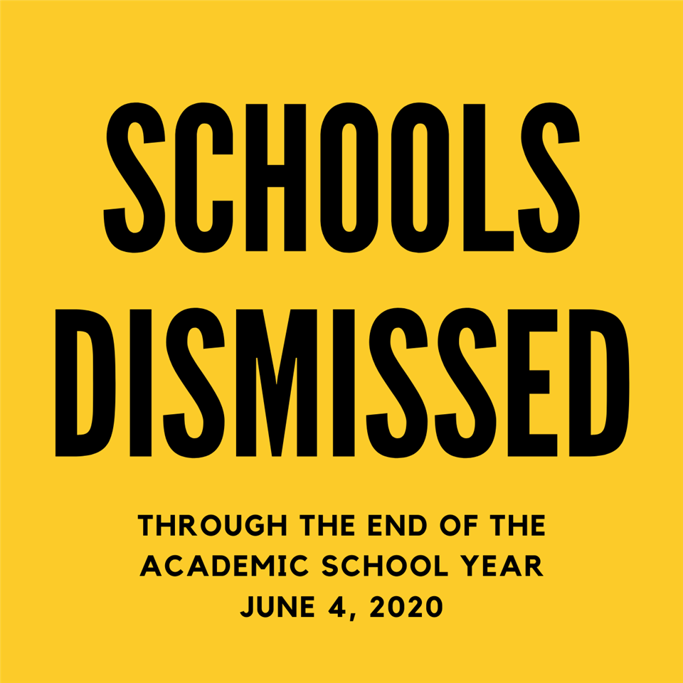 school dismissal through June 4, 2020