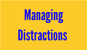 Managing Distractions