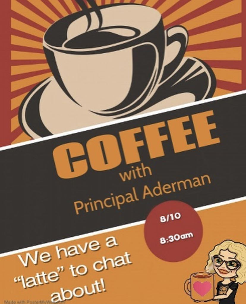 Coffee with the Principal 8/10 8:30AM