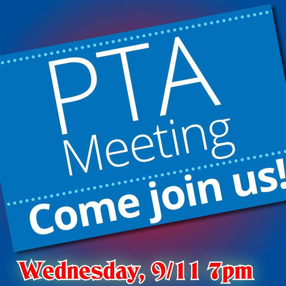 PTA General Meeting 9/13 7pm